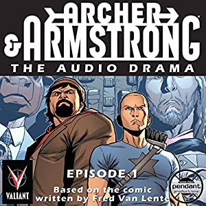 Archer & Armstrong #1 Audiobook