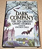 Dark Company: The Ten Greatest Ghost Stories (0312182317) by Child, Lincoln