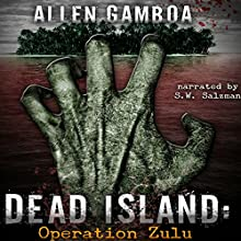 Dead Island: Operation Zulu Audiobook by Allen Gamboa Narrated by S W Salzman