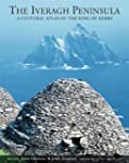 Iveragh Peninsula: A Cultural Atlas o...