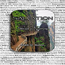 Salvation: Strait & Narrow (       UNABRIDGED) by Mark Q. Bullen Narrated by J. L. Wallace