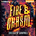 Fire & Chasm (       UNABRIDGED) by Chelsea Campbell Narrated by Nick Podehl