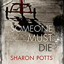 Someone Must Die Audiobook by Sharon Potts Narrated by Elizabeth Wiley