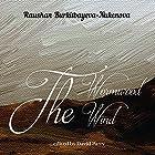 The Wormwood Wind Hörbuch von Raushan Burkitbayeva-Nukenova Gesprochen von: Raushan Burkitbayeva-Nukenova