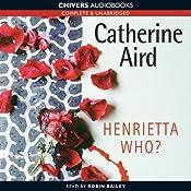 Henrietta Who? | [Catherine Aird]