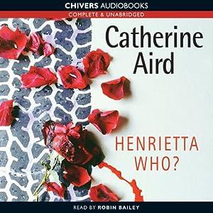 Henrietta Who?   [Catherine Aird]