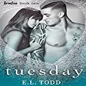 Tuesday: Timeless Series, Book 2 Audiobook by E. L. Todd Narrated by Michael Ferraiuolo, Eli Walker