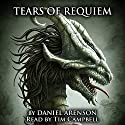 Tears of Requiem: Song of Dragons, Book 2 Audiobook by Daniel Arenson Narrated by Tim Campbell