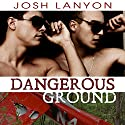 Dangerous Ground Hörbuch von Josh Lanyon Gesprochen von: Adrian Bisson