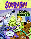 Scooby-Doo! A Number Comparisons Mystery: The Case of the Lunchroom Gobbler (Solve It with Scooby-Doo!: Math)