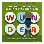 Wunder: Julian, Christopher und Charlotte erzählen | R. J. Palacio