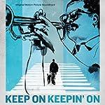 Keep On Keepin' On - Original Motion...