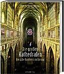 Die grossen Kathedralen: Gotische Bau...