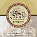 The Great Mission: The Life and Story of Rabbi Yisrael Baal Shem Tov (       UNABRIDGED) by Eliyahu Friedman Narrated by Shlomo Zacks