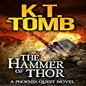 The Hammer of Thor: A Phoenix Quest Adventure, Book 1 Audiobook by K.T. Tomb Narrated by Emily Beresford