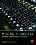 Mixing a Musical: Broadway Theatrical...
