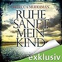 Ruhe sanft, mein Kind Hörbuch von Rebecca Muddiman Gesprochen von: Vera Teltz