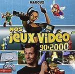 Nos Jeux vid�o 90-2000