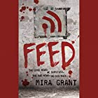 Feed: The Newsflesh Trilogy, Book 1 Audiobook by Mira Grant Narrated by Paula Christensen, Jesse Bernstein