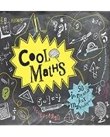Cool maths - 50 incroyables jeux mathématiques !