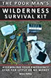 img - for Poor Man's Wilderness Survival Kit: Assembling Your Emergency Gear for Little or No Money book / textbook / text book