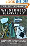 Poor Man's Wilderness Survival Kit: A...