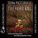 The Fever Kill Audiobook by Tom Piccirilli Narrated by Scott Slocum