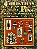 Christmas Pins Past and Present, Identification & Value Guide