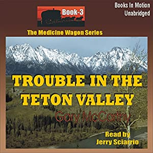 Trouble in the Teton Valley Audiobook