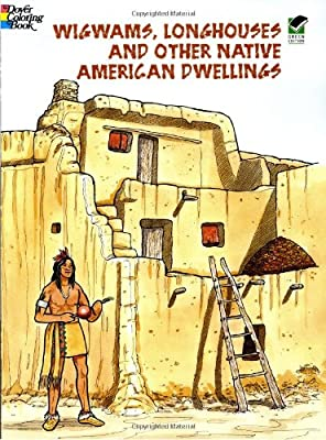 Wigwams, Longhouses and Other Native American Dwellings (Dover History Coloring Book)