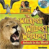 Jungle Jacks Wackiest, Wildest, and Weirdest Animby Jack Hanna