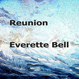 Reunion | [Everette Bell]