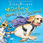 Marley Goes to School (       UNABRIDGED) by John Grogan Narrated by Fred Berman