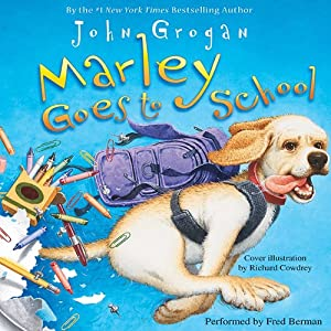 Marley Goes to School | [John Grogan]
