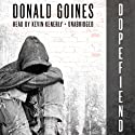 Dopefiend (       UNABRIDGED) by Donald Goines Narrated by Kevin Kenerly