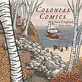 Colonial Comics: New England, 1620 – 1750