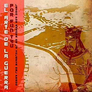 El Arte De La Guerra [The Art of War] Hörbuch