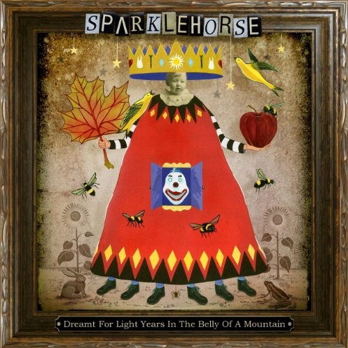 Sparklehorse: Dreamt for Light Years in the Belly of a Mountain