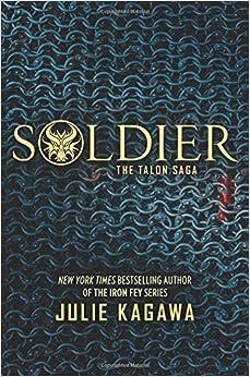 Soldier (Talon Saga Series #3) - Julie Kagawa