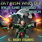 Into the Wazoo of Death: Eat Fish and Die, Book 2 | S. Ron Mars
