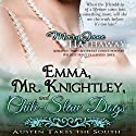 Emma, Mr. Knightley, and Chili-Slaw Dogs: Austen Takes the South, Volume 2 (       UNABRIDGED) by Mary Jane Hathaway Narrated by Gayle Ambrielle Loflin