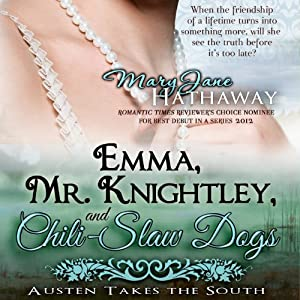 Emma, Mr. Knightley, and Chili-Slaw Dogs: Austen Takes the South, Volume 2 | [Mary Jane Hathaway]