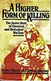 A Higher Form of Killing: The Secret Story of Gas and Germ Warfare (080905471X) by Harris, Robert