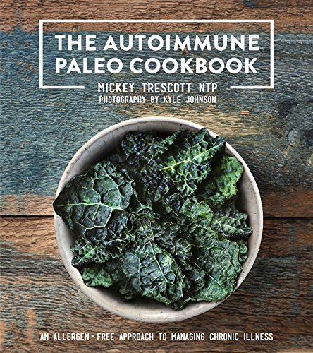 The Autoimmune Paleo Cookbook: An Allergen-Free Approach to Managing Chronic Illness (US Version) (The Paleo Recipe Book Hardcover compare prices)