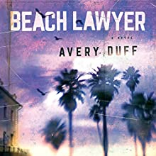 Beach Lawyer Audiobook by Avery Duff Narrated by James Patrick Cronin