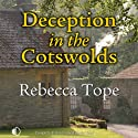 Deception in the Cotswolds (       UNABRIDGED) by Rebecca Tope Narrated by Caroline Lennon