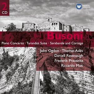 Busoni: Piano Concerto, Turnadot Suite, Sarabande and Cortège