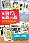 Wish You Were Here: An Essential Guid...