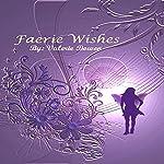 Faerie Wishes | Valerie Bowen