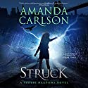 Struck: Phoebe Meadows, Book 1 Audiobook by Amanda Carlson Narrated by Emma Wilder